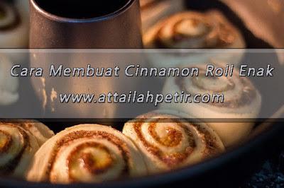 Cara Membuat Cinnamon Roll Enak