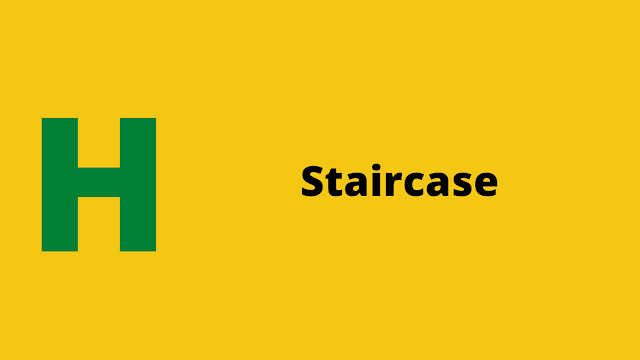 HackerRank Staircase problem solution