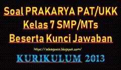 Download Soal PAT/UKK PRAKARYA Kelas 7 SMP/MTs K-13 Beserta Kunci Jawaban
