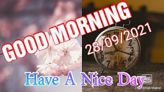 Good Morning 28/09/2021
