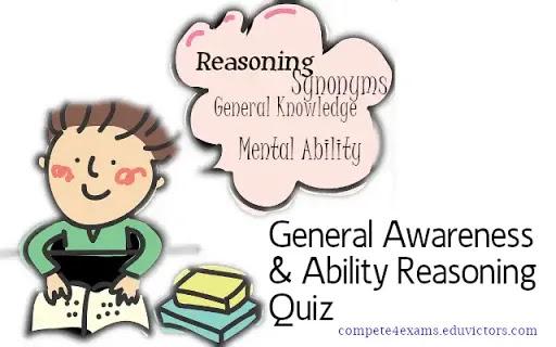 General Awareness and Ability Reasoning Quiz (#generalstudies)(#eduvictors)