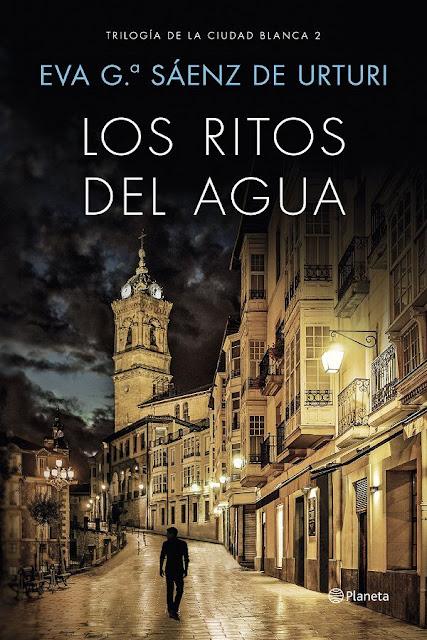 Los ristos del agua | La ciudad blanca #2 | Eva García Sáenz de Urturi