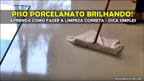 limpar porcelanato manchas brilho