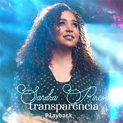 Transparência (Playback) - Sandra Pires