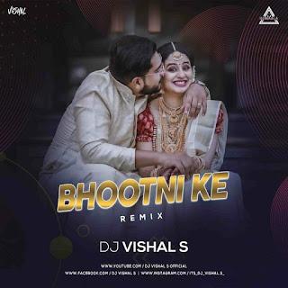 BHOOTNI KE (AKSHAY KUMAR) - DJ VISHAL S