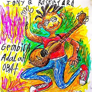 Album Tony Q Rastafara Gembira Adalah Obat