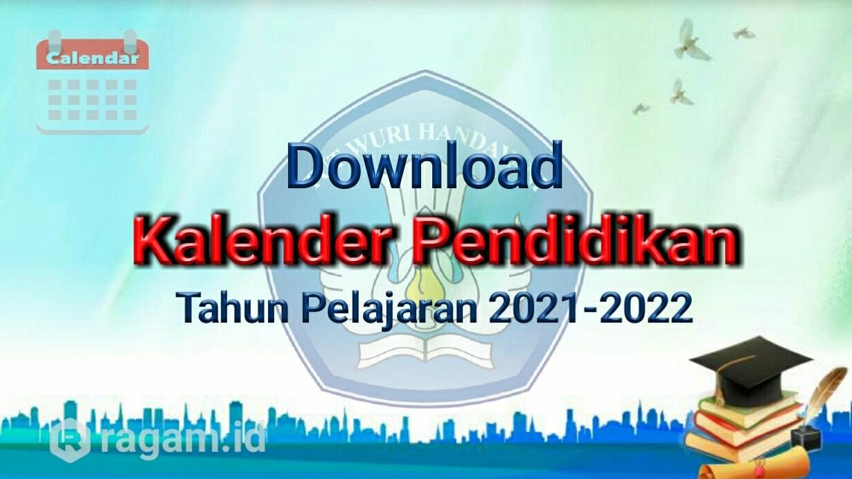 Download Kalender Pendidikan TK, SD, SMP, SMA, SMK dan SLB Tahun Pelajaran 2021 - 2022 Lengkap