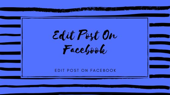 Edit Post On Facebook