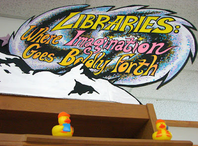 2 duckies by Libraries: Where Imagination Goes Boldly Forth galaxy sign display