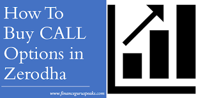 How To Buy Call Options in Zerodha