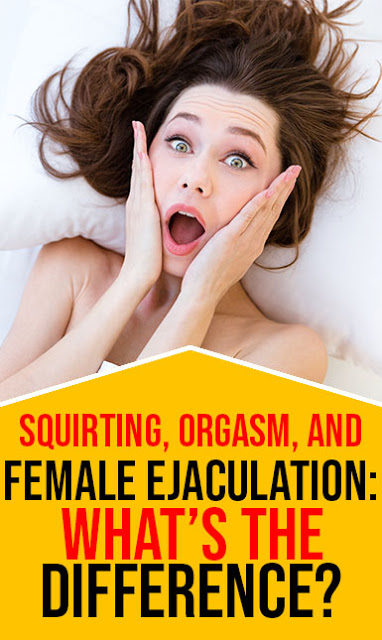 Squirting, orgasm, and female ejaculation: what's the difference?