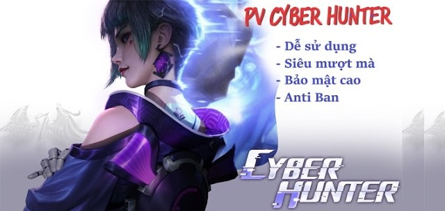 Hack cyber hunter - PV Cyber hunter VIP