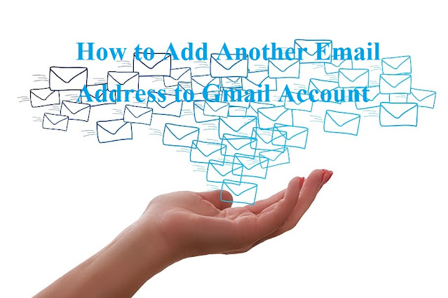 How to Add Another Email Address to Gmail Account