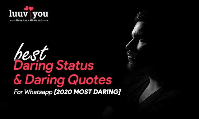 Best Daring Status And Daring Quotes For Whatsapp