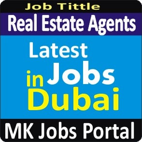 Real Estate Agents Jobs Vacancies In UAE Dubai For Male And Female With Salary For Fresher 2020 With Accommodation Provided | Mk Jobs Portal Uae Dubai 2020
