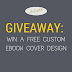Giveaway: Win a Free Custom Ebook Cover Design