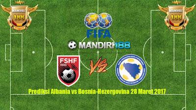 AGEN BOLA -Prediksi Albania vs Bosnia-Hezergovina 28 Maret 2017