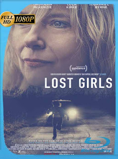 Chicas Perdidas (Lost Girls) (2020) HD [1080p] Latino [GoogleDrive] SilvestreHD