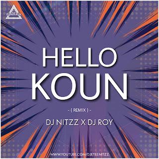 HELLO KOUN - REMIX - DJ NITZZ X DJ ROY