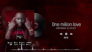 Audio | Barnaba – One Million Love| Download Mp3
