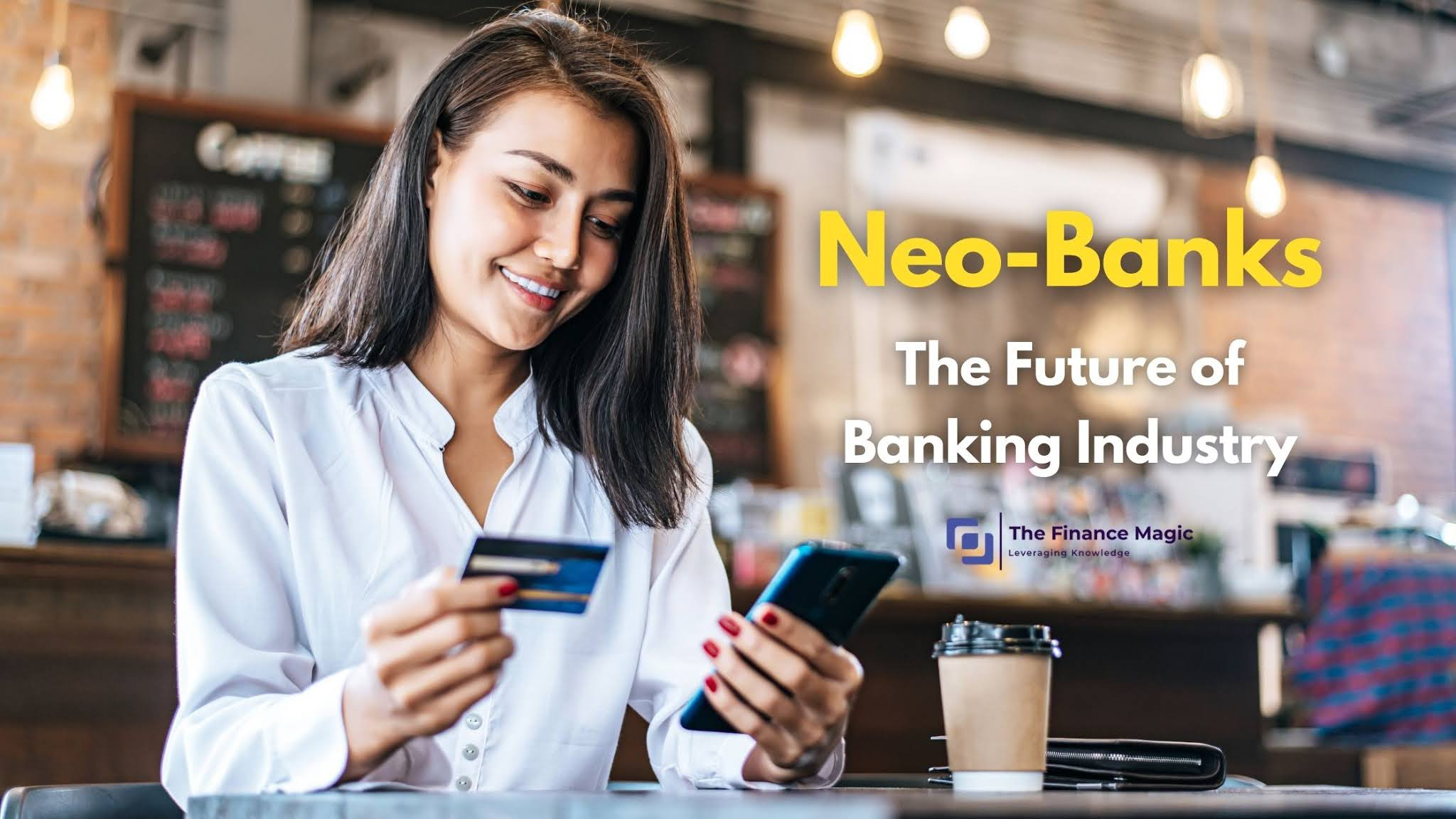 Neobanks : The future of banking industry
