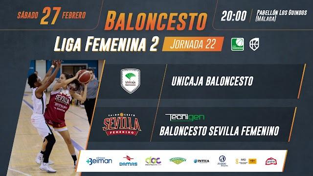 Previa jornada 22: Unicaja Vs Tecnigen Baloncesto Sevilla Femenino