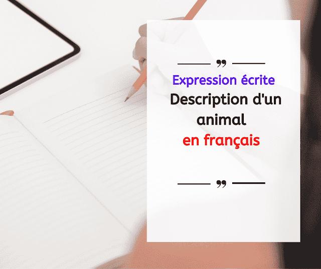 Expression écrite : Description d'un animal en français
