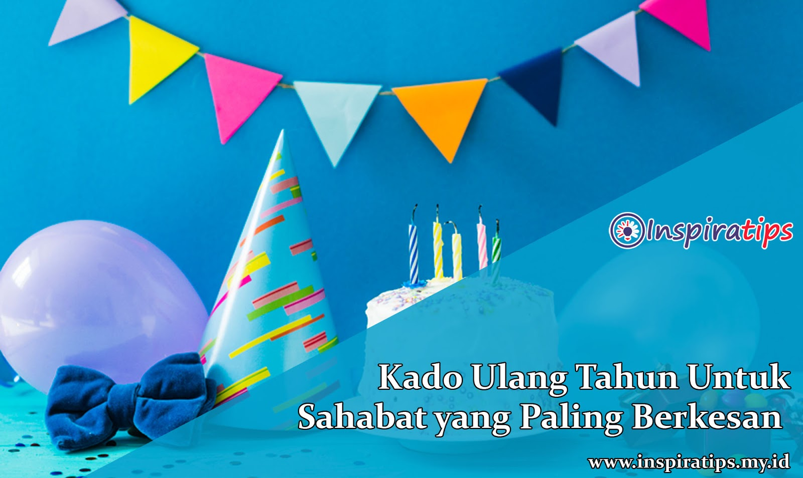 kado ulang tahun untuk sahabat