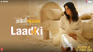 Laadki Lyrics from Angrezi Medium