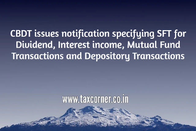 cbdt-issues-notification-specifying-sft-for-dividend-interest-income-mutual-fund-transactions-and-depository-transactions