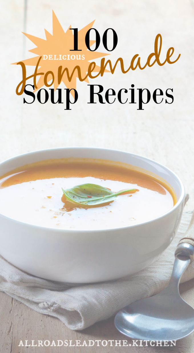 100 Delicious Homemade Soup Recipes to Celebrate #HomemadeSoupDay!