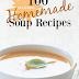 100 Delicious Homemade Soup Recipes to Celebrate #HomemadeSoupDay!