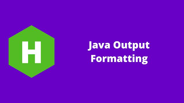 HackerRank Java Output Formatting problem solution