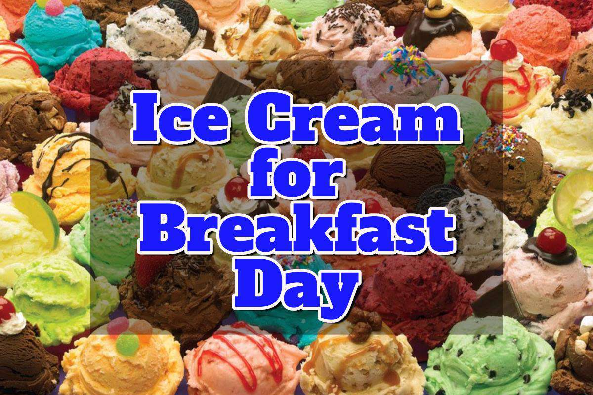 National Eat Ice Cream for Breakfast Day Wishes