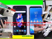 Cara Membedakan Handphone Asli dan Palsu Secara Detail