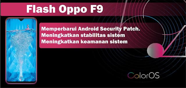 melaksanakan flash atau Instal ulang pada  umumnya disebabkan karna Oppo F Cara Flash Oppo F9 Botlopp Hang Logo dan Lain sebagainya