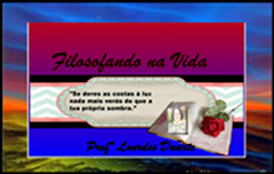 PARTICIPEM DO MEU BLOG FILOSOFANDO NA VIDA