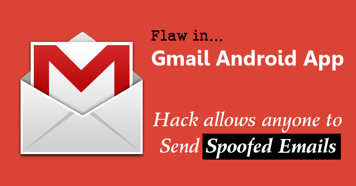 Bug in Gmail app for Android Allows anyone to Send Spoofed Emails