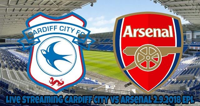 Live Streaming Cardiff City vs Arsenal 2.9.2018 EPL