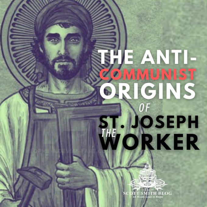 St. Joseph, Hammer of Communists: The Anti-Communist Origins of the Feast of St. Joseph the Worker