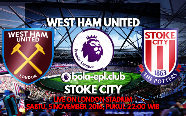 Prediksi West Ham United vs Stoke City 5 November 2016