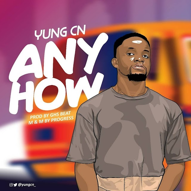 Yung CN - ANYHOW prod. By ghsBeatz