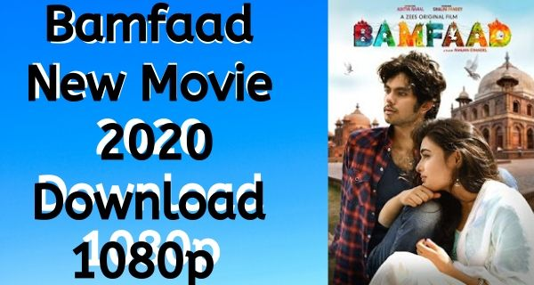 Bamfaad Full Movie Download In HD 720p