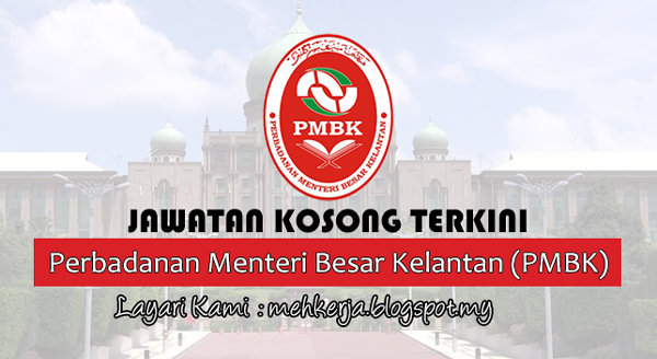 Jawatan Kosong Terkini 2017 di Perbadanan Menteri Besar Kelantan (PMBK)