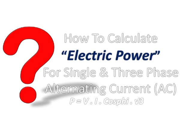 How to calculate the amount of electrical ability consumptions How to Calculate Electric Power for Single Phase or Three Phase, together with examples of Calculation