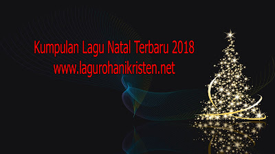 Download Kumpulan Lagu Natal Terbaru Terbaik 2018