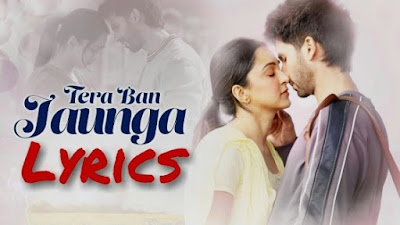Tera Ban Jaunga Song Lyrics - Kabir Singh