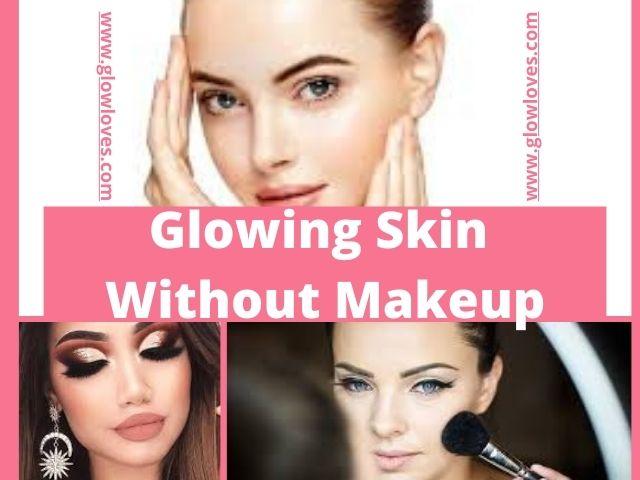Best Way To Get Brightening Skin No Makeup Looks