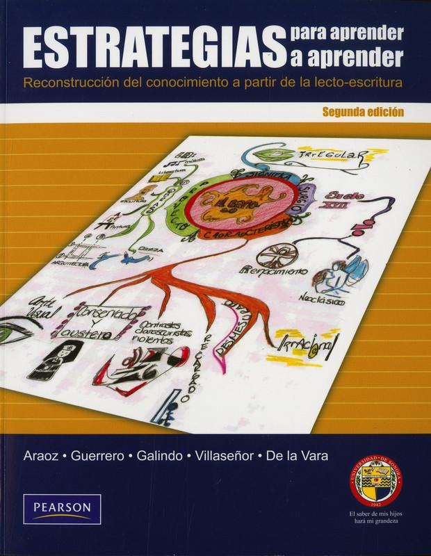 Estrategias para aprender a aprender: reconstrucción del conocimiento a partir de la lectoescritura, 2da Edición – María Edith Araoz Robles