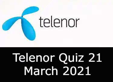 21 March Telenor Quiz Today | 21 March 2021 Telenor Answers